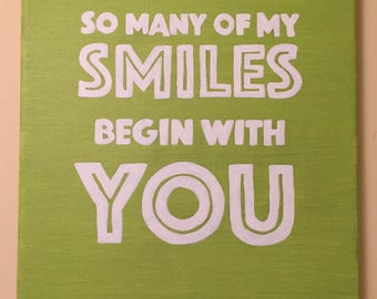 So many of my SMILES begin with YOU Handpainted Canvas