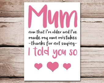 Mother's day card 'I told you so'
