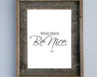 Work Hard, Be Nice, Printable, Home decor, Wall art