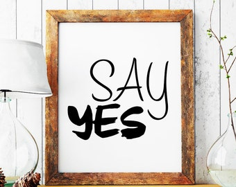 Say YES, Wedding Quote, Bridal Words, Yes, Yes I Do, Printable Wedding Words, Happy Yes, Valentine's Day, Love Quote, Positive Quote, Poster