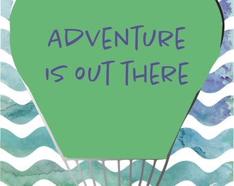 Adventure is out there *INSTANT DOWNLOAD*