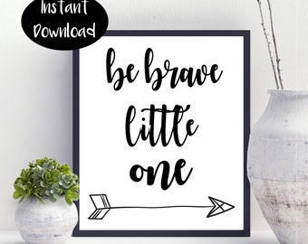 Be Brave Little One Nursery Decor Nursery Art Printable Digital Print INSTANT DOWNLOAD