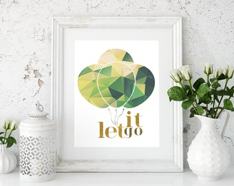 Let it Go Wall art, Typography, Graphic Art, Poster, Inspirational, Printable, Quote