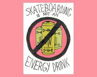 Skateboarding Is Not An Energy Drink - Digital Print