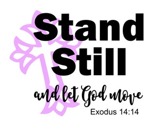 Stand Still and let God Move
