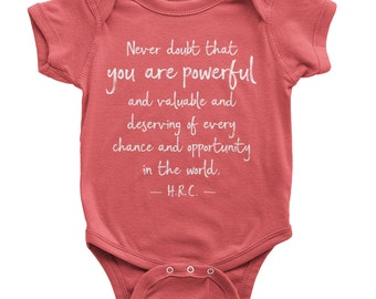 To All the Little Girls   Organic Baby Clothes   Kids Hillary Shirt   Girl Power Shirt   Hillary Clinton Onesie   You Are Powerful Shirt