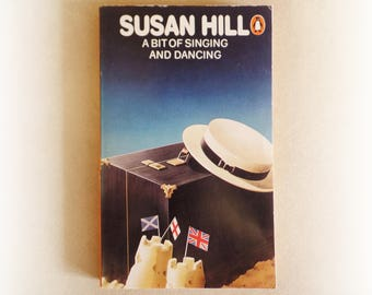 Susan Hill - A Bit of Singing and Dancing - Penguin vintage paperback book - 1979