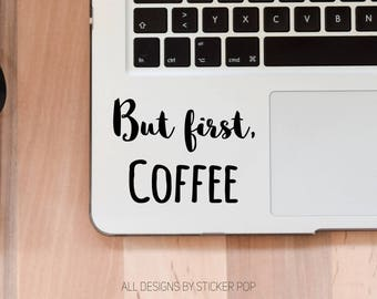 But First, Coffee - Coffee Lover - Laptop Sticker - Laptop Decal - Car Sticker - Car Decal - Window Sticker