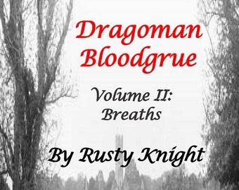 Dragoman Bloodgrue, Volume II: Breaths