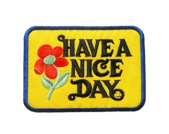 Have a Nice Day Patches Sayings Patches Applique Embroidered Iron on Patch