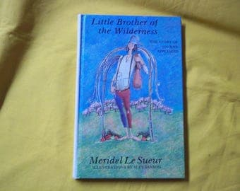 Little Brother of the Wilderness, the Story of Johnny Appleseed, by Meridel LeSueur, illustrations by Suzy Sansom