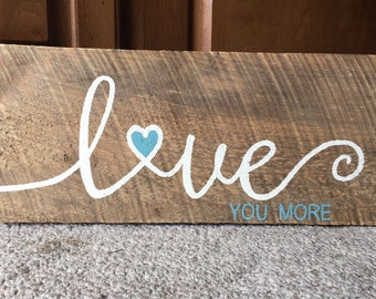 Old barn wood- Love you more