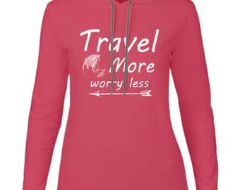 Travel More , Worry Less - Ladies Basic Long Sleeve Hooded T-Shirt