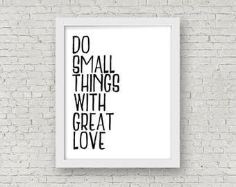 Do Small Things Printable Wall Art - Black & White Quote - Printable Wall Art - Instant Download 8 X 10 High Resolution Digital Artwork