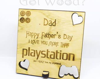 Dad, I Love You more than Playstation - Father's Day Wood Sign Laser Cut & Engraved -Daddy - humour - video games