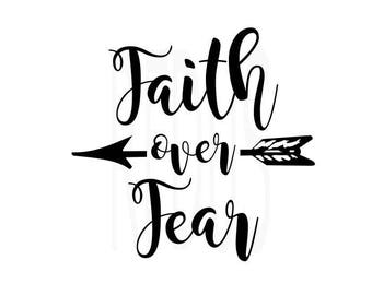 faith over fear svg, arrow svg, cricut cutting file, faith svg, love svg, jesus svg, god svg, Christian Svg, diy shirt, diy sign, diy mug