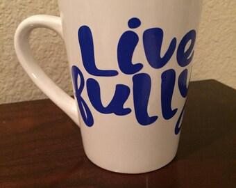Live Fully Coffee/Tea Mug
