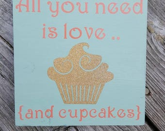 All you need is love and cupcakes sign