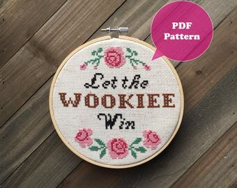 Let the Wookie Win - Chewbacca Cross Stitch Pattern - Funny Star Wars Cross Stitch