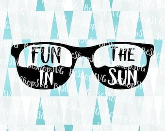Fun in the Sun SVG, Sunglasses Svg, Summer SVG, Sunshine SVG, Beach Svg, Travel Svg, Vacation Svg, Instant download, Eps - Dxf - Png - Svg