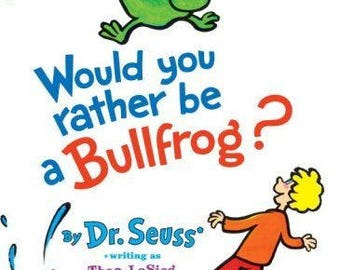 Would You Rather Be a Bullfrog? (Bright & Early Books(R)), 9780394831282 Author: Theo. LeSieg  Bright and Early Books for Beginning Readers