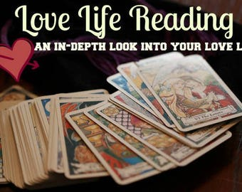 LOVE LIFE READING! An In-Depth/Detailed look into your love life!