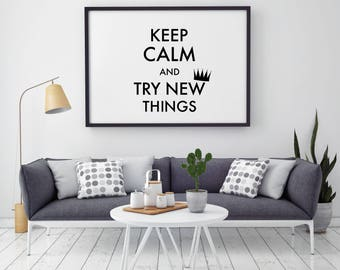 Keep Calm And Try New Things - Quote Print - Illustration - Keep Calm Art - Wall Art - Home Decor
