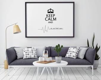 Keep Calm But Not That Calm - Quote Print - Illustration - Keep Calm Art - Wall Art - Home Decor