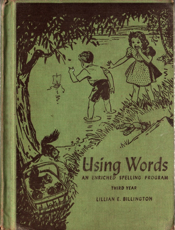 Using Words An Enriched Spelling Program Third Year - Lillian E. Billington - 1940 - Vintage Childrens Text Book