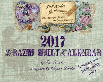 SALE SALE SALE 2017 Crazy Quilt Calendar by Pat Winter