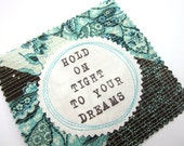 Fabric Patch, Quilt Block, Applique - Hold On Quote