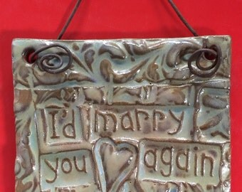 I'd marry you again handmade earthenware tilesmile tile with wire for hanging FREE SHIPPING