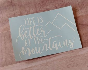 Life is Better Mountains Vinyl Decal