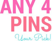 Your pick! Any 4 pins :)
