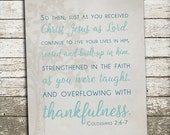 PRINTABLE Scripture Bible Verse Art - Colossians 2:6-7 - Instant Download Digital File - Print at Home