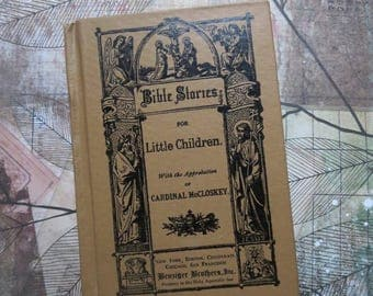 """Antique Christian Book """"Bible Stories for Little Children"""", Benziger Brothers, Inc. Printers to the Holy Apostolic, Copyright 1894, New York"""