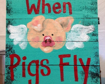 When pigs fly sign handpainted wood pallet wall hanging angel wings country home decor farm living
