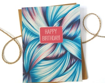 Birthday Card  - Modern Birthday - Birthday Card for Mom - Birthday Card for Her - Best Friend Birthday - Happy Birthday - Abstract Card