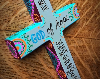 May the God of Hope Fill You... Hand-painted wood cross