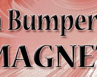 "Custom Bumper Sticker Magnet--11"" x 3"""