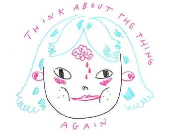 think about the thing again - print