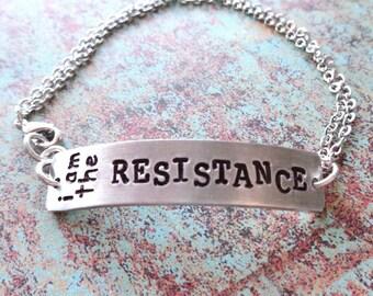 The Resistance Bracelet - I am The Resistance -Activist Bracelet - Womans March Resist Resistance -Brave Fierce Strong Kind Warrior - B58