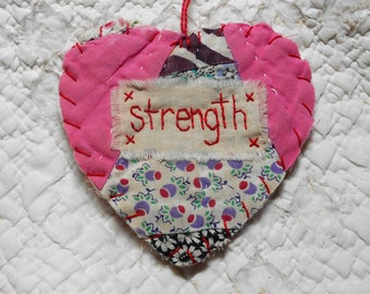 Wordz From the Heart Snippet Ornament - STRENGTH - Stitched From Recycled Vintage Quilt Piece