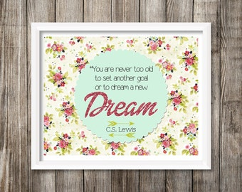 Never Too Old to Dream, C.S. Lewis Quote Wall Art 11x14 printable instant download