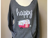 Happy Camper Sweatshirt, Scoop neck sweatshirt, shasta Camper, vintage camper, Alternative Apparel sweatshirt, maniac sweatshirt