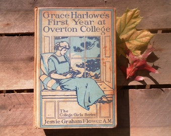 Grace Harlowe's First Year at Overton College Jessie Graham Flower 1914