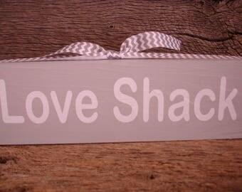 Love Shack Wood Block