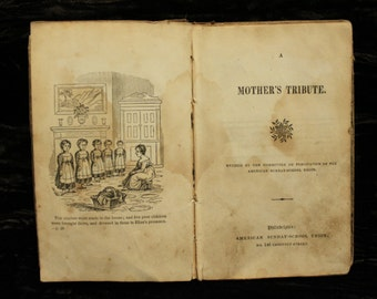 Antique Book 1835 Book A Mother's Tribute  American Sunday School Union Philadelphia Very Old Religious Book Over 180 years old
