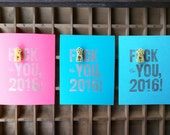 F*ck You 2016, MATURE, letterpress New Year's card, John Oliver, eff you 2016, snarky new year's card, MakeRuckus, metal type, fbomb