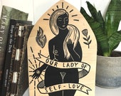 Our Lady of Self-Love | Free-standing relief print on pine wood panel